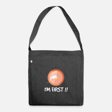 First First I am first in first - Shoulder Bag recycled