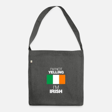 Yell im not yelling in irish - Shoulder Bag recycled