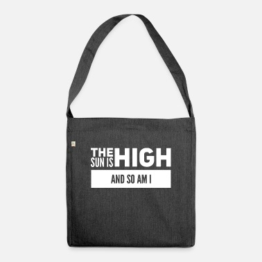 Smoke Weed The Sun is High And So Am I 8 - Shoulder Bag recycled