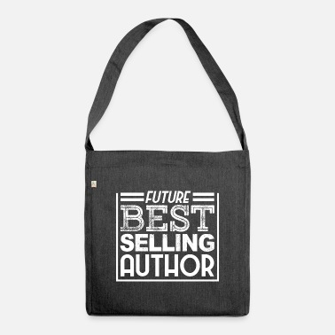 Author Future Bestselling Author - Writer Author - Shoulder Bag recycled