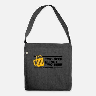 Two Two Beer or Not Two Beer - Shoulder Bag recycled
