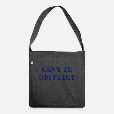 Computer can't be bothered - Shoulder Bag recycled