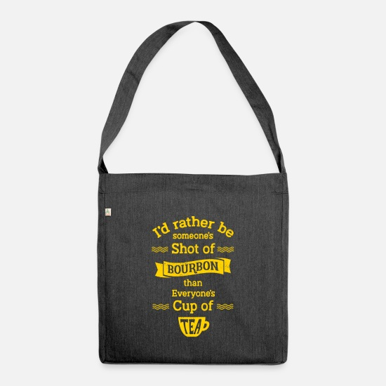 Alcohol Bags & Backpacks - Someone's Shot of Bourbon Everyone's Cup of Tea - Shoulder Bag recycled heather black