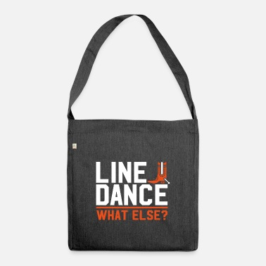 Line Dance What else? Lined dancing gift - Shoulder Bag recycled