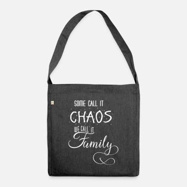 Grappig Sommigen CALL IT CHAOS WE CALL IT FAMILY - Schoudertas van gerecycled materiaal