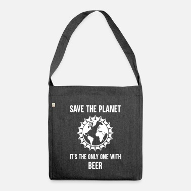 Astronomy Save The Planet It's Only One with Beer - Shoulder Bag recycled