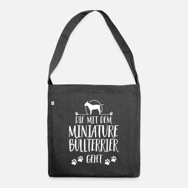 Miniature Bull Terrier THE WOMEN WITH THE MINIATURE BULL TERRIER Wilsigns - Shoulder Bag recycled
