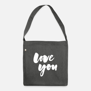 Love You Love you - love you - Shoulder Bag recycled