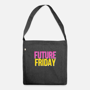 Fridays For Future Future Friday - Fridays For Future - Shoulder Bag recycled