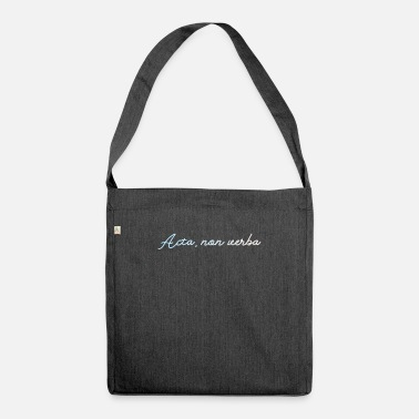 Acta Acta non verba - Shoulder Bag recycled
