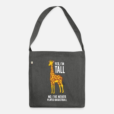 Giraffe Yes I'm Tall No I've Never Played Basketball - Shoulder Bag recycled