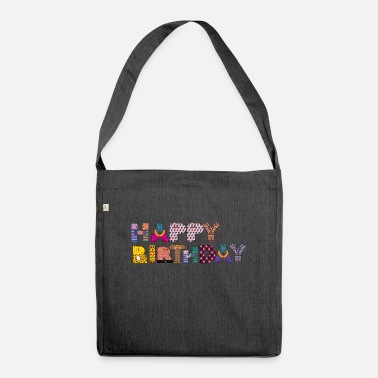 Happy Birthday happy Birthday - Shoulder Bag recycled