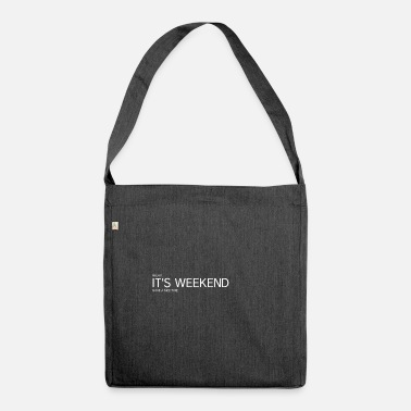 Weekend IT S THE WEEKEND - Weekend - Shoulder Bag recycled