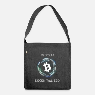 THE FUTURE IS DECENTRALIZED Bitcoin Design - Shoulder Bag recycled