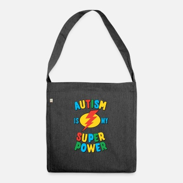 Super Autism Is My Super Power Multi - Shoulder Bag recycled