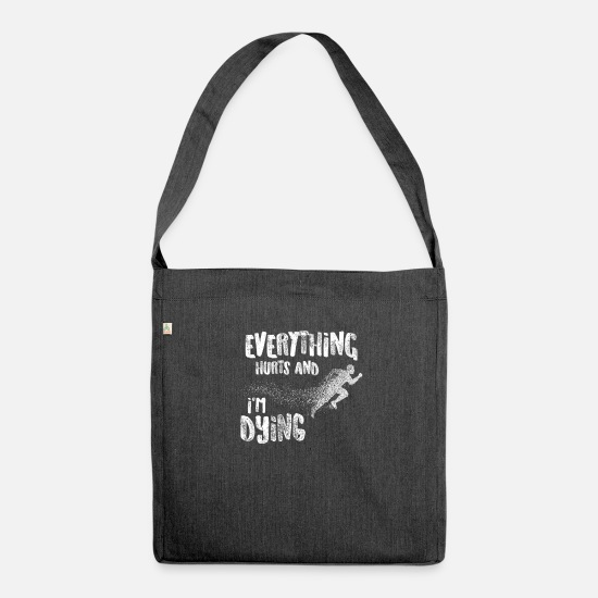 Running Bags & Backpacks - Every thing Hurts and I'm Dying Running - Shoulder Bag recycled heather black