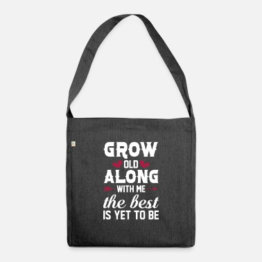 Miss Me Yet Grow Old Along With Me The Best Yet To Be - Shoulder Bag recycled