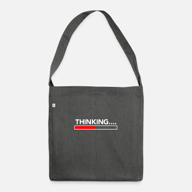 Please Wait Thinking Please Wait Think please wait - Shoulder Bag recycled
