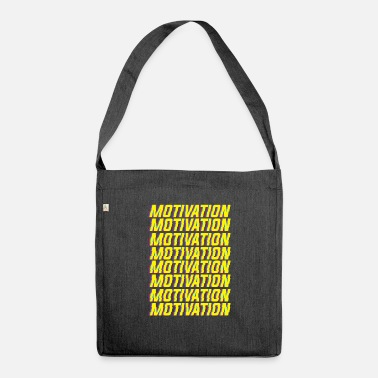Motivation Motivation motivation - Shoulder Bag recycled
