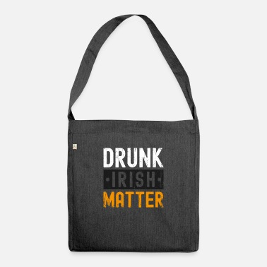 December Drunk Irish Matter St Patrick's Day - Shoulder Bag recycled