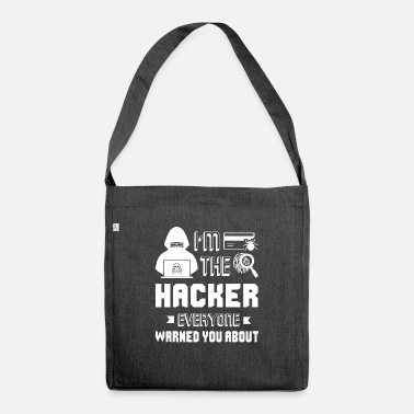Hacker Hacker I'm The Hacker - Shoulder Bag recycled