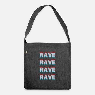 Rave Rave rave rave rave raver shirt gaveide - Skuldertaske af recycling-material