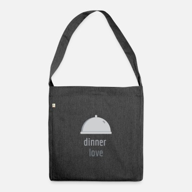 Dinner Dinner love dinner - Shoulder Bag recycled