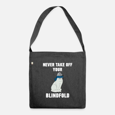 Blindfold blindfold blindfold cat hangover movie gift fan - Shoulder Bag recycled
