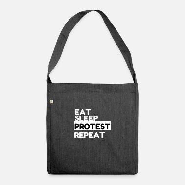 EAT SLEEP PROTEST protesting gift - Shoulder Bag recycled