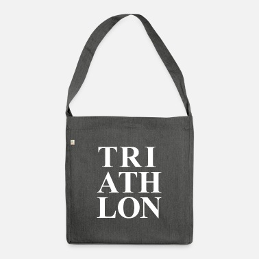 Triathlet TRIATHLON DESIGN GIFT TRIATHLET SWIM BIKE RUN - Shoulder Bag recycled