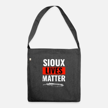 American Indian Sioux Lives Matter Proudly Sioux Indigenous Native - Shoulder Bag recycled