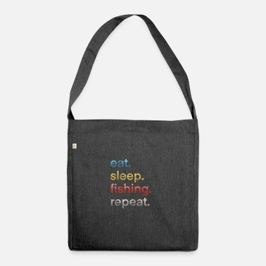 Eat Sleep Fish Repeat Eat sleep fishing repeat - Shoulder Bag recycled