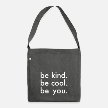 Cool be kid. be cool. be you. Say gift - Shoulder Bag recycled