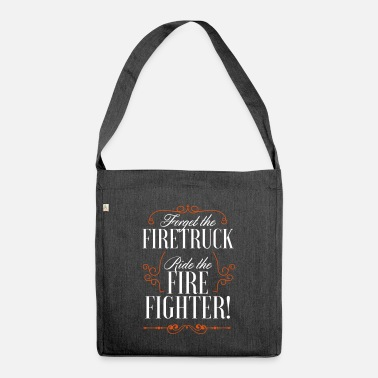 Fireman car fireman funny motto hobby - Shoulder Bag recycled
