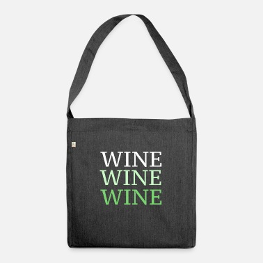 Wine Wine wine wine - Shoulder Bag recycled