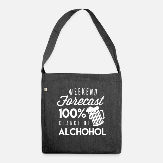 Alcoholic Bags & Backpacks - WEEKEND FORECAST 100% Chance of Alcohol - Shoulder Bag recycled heather black