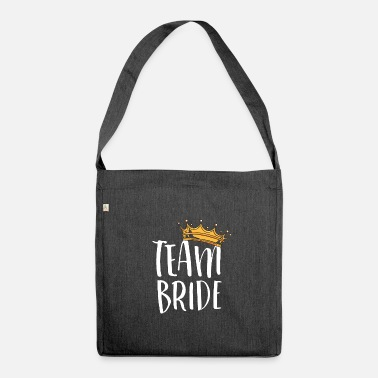 Team Bride Team Bride / Team Bride - Shoulder Bag recycled