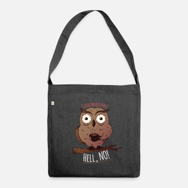 Grumpy In The Morning Owl, in the morning, coffee, morning muffle - Shoulder Bag recycled