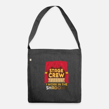 Stage Fright Stage Crew I Work In The Shadows Funny Gift - Shoulder Bag recycled