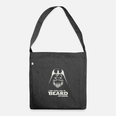 I FIND YOUR LACK OF BEARD DISTURBING - Umhängetasche aus Recyclingmaterial