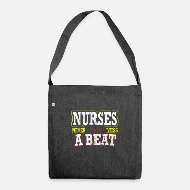 Patient Nurses Never Miss A Beat Nurse Appreciation - Shoulder Bag recycled