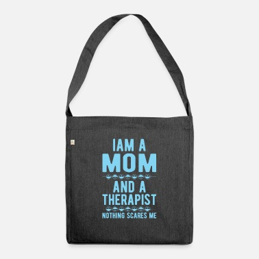 Suicidal Counselor Therapist Mom Therapist: Iam a Mom and a Therapist - Shoulder Bag recycled