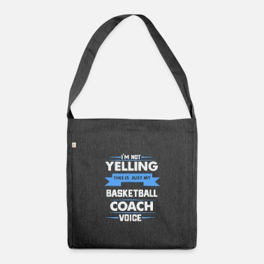 This is just my basketball coach voice saying - Shoulder Bag recycled