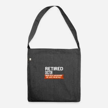 Doctor Doctor has retired present - Shoulder Bag recycled