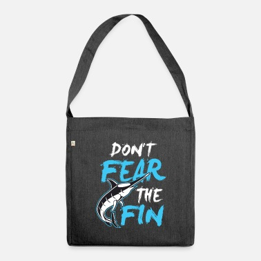 Fin Do not be afraid of the fin - Don t Fear the fin - Shoulder Bag recycled