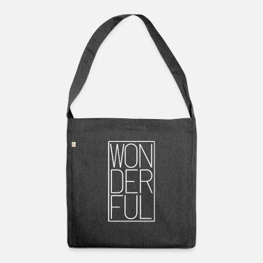 Wonderful wonderful - Shoulder Bag recycled