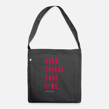 Good Things Take Time. Speak Up! - Shoulder Bag recycled