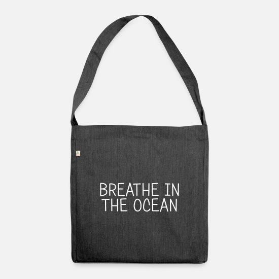 Love Bags & Backpacks - Breathe in the ocean. Nautical. Love the ocean - Shoulder Bag recycled heather black