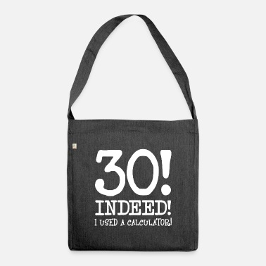 Saying 30th birthday birthday saying Funny sayings - Shoulder Bag recycled