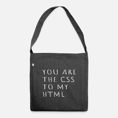 Coder You are the css to my HTML Informatic Gift - Shoulder Bag recycled